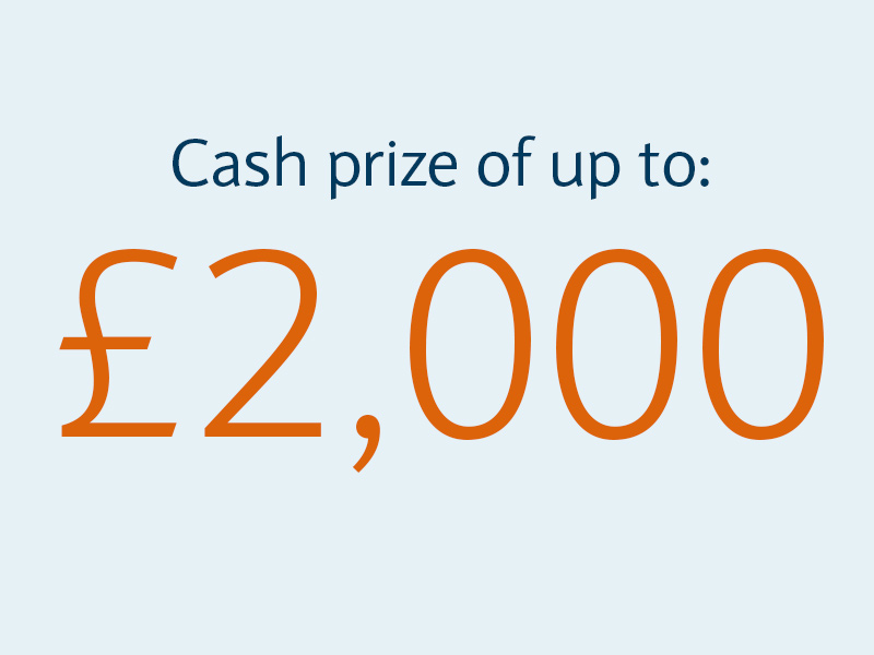 Cash prize of up to £2,000